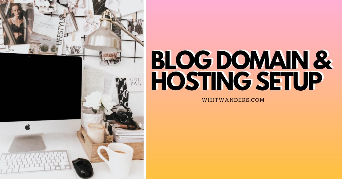 How To Start A Blog on WordPress: Blog Domain & Hosting Setup, tips featured by top Seattle blogger, Whit Wanders