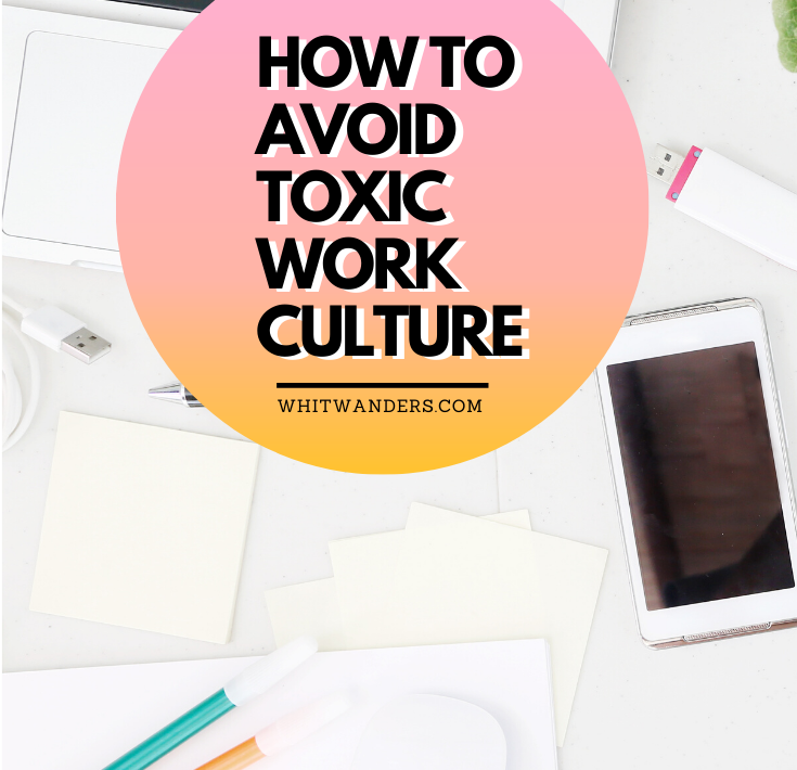 How ot avoid toxic work culture featured by top Seattle career blogger, Whit Wanders