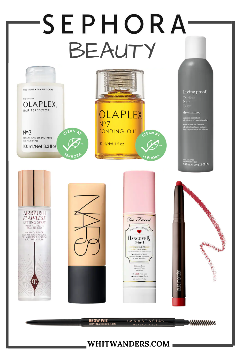Sephora Beauty Insider Sale by popular Seattle beauty blog, Whit Wanders: collage image of Sephora olaplex bonding oil, Olaplex hair protection, Living Proof dry shampoo, Nars foundation, Laura Mercer red lip pencil, Too Faced setting spray, and Anastasia Brow Wiz.
